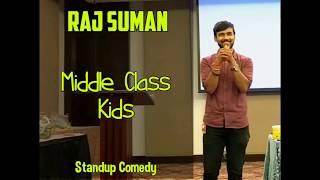 Standup Comedy | Middle class kids | Raj Suman