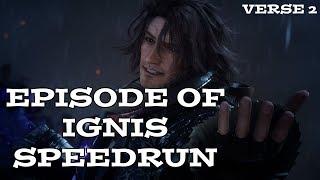 Episode of Ignis Speedrun - Verse 2 - Any%