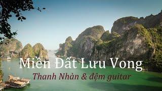 Miền Đất Lưu Vong - Thanh Nhàn đệm guitar