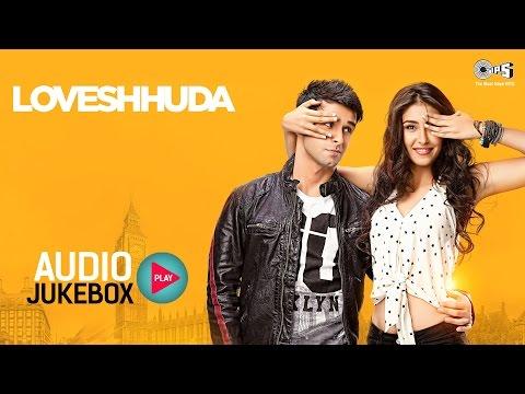 Loveshhuda Audio Songs Jukebox   Superhit Bollywood Songs 2016   Girish, Navneet, Mithoon, Parichay
