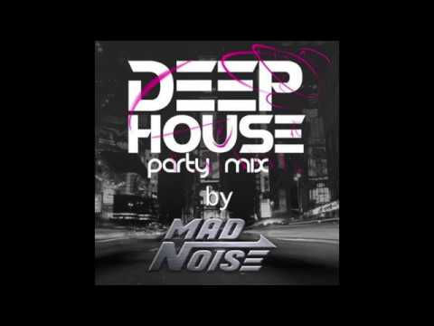 Deep House Party Mix (by MadNoise)