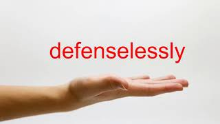 How to Pronounce defenselessly - American English