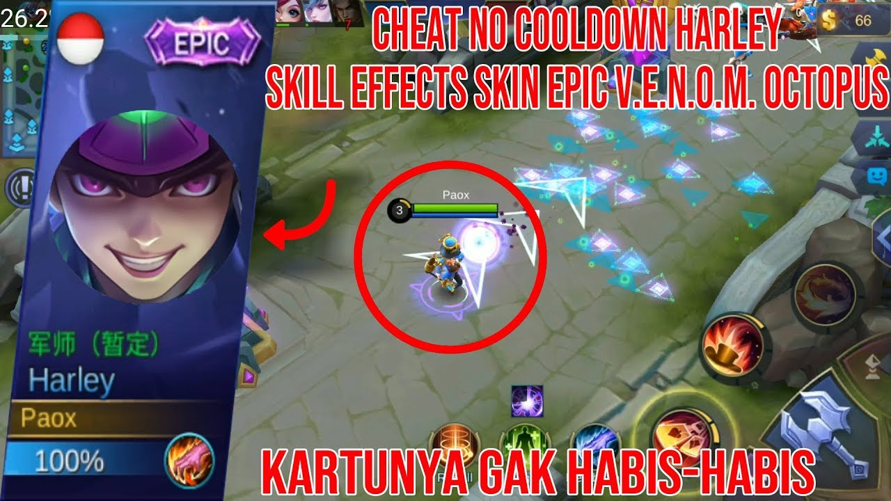 Cheat No Cooldown Harley Skill Effects Skin V E N O M Octopus Di Classic Mobile Legends Youtube