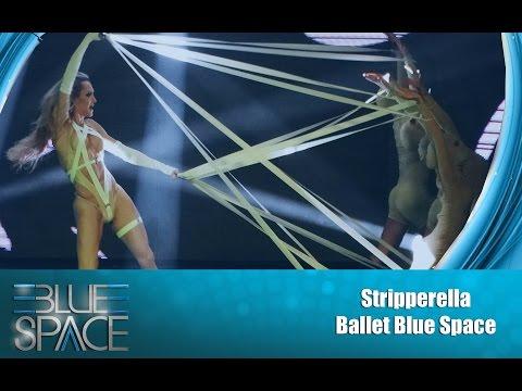 Blue Space Oficial - Stripperella e Ballet - 28.11.15