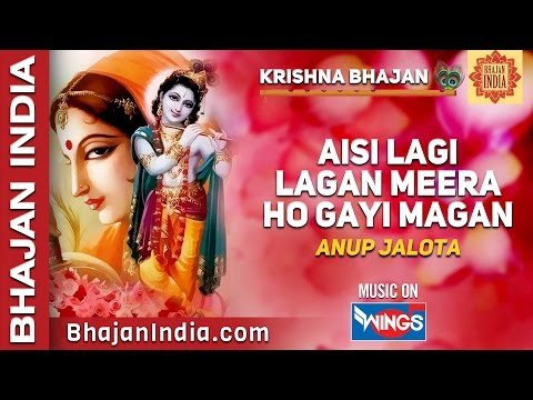 Krishna Bhajan - Aisi Lagi Lagan Meera Ho Gayi Magan by Anup Jalota on Bhajan India