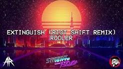 Rooler - EXTINGUISH (RIOT SHIFT REMIX) (ARCD001)