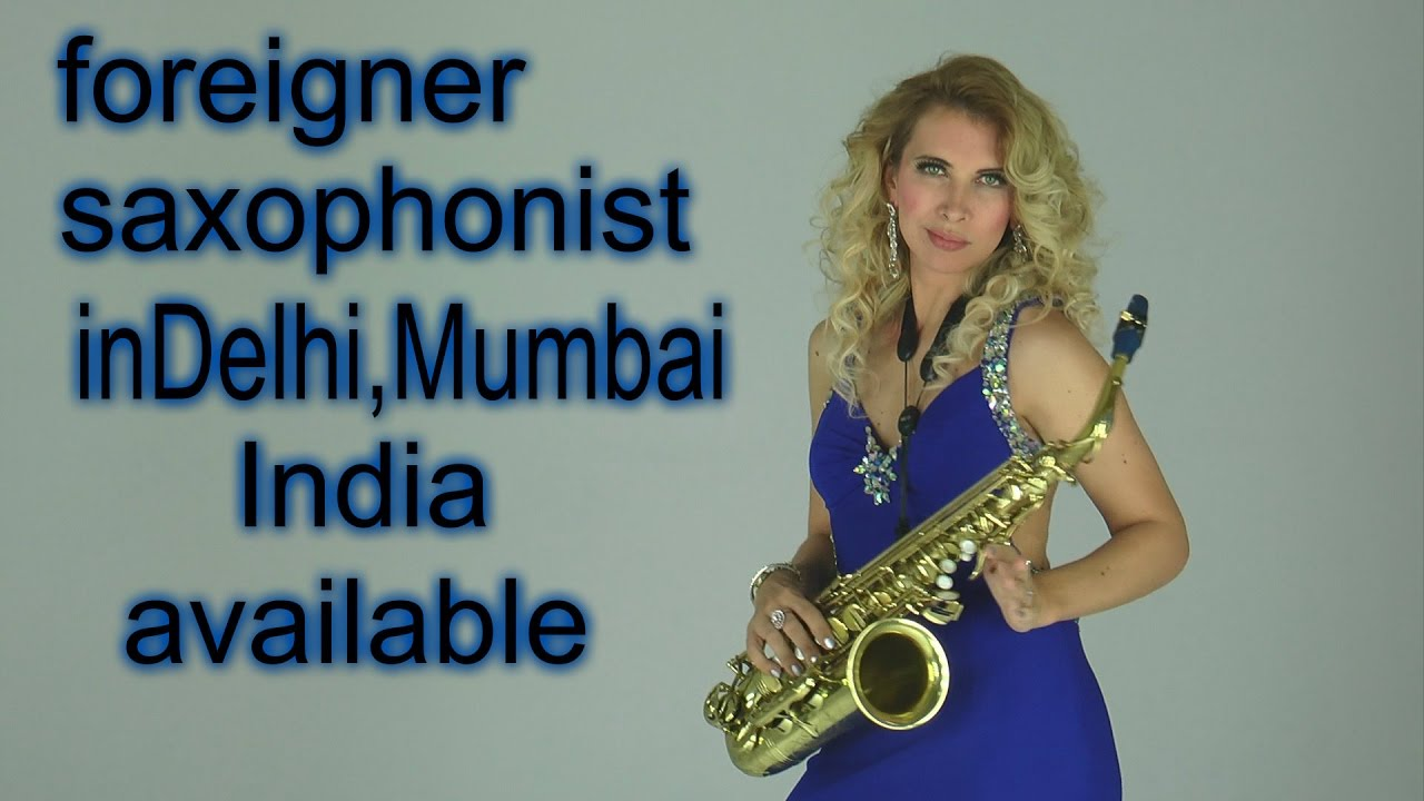 Saxophone Player In India Mubai Delhi Goa Booking For Events And Weddings Long