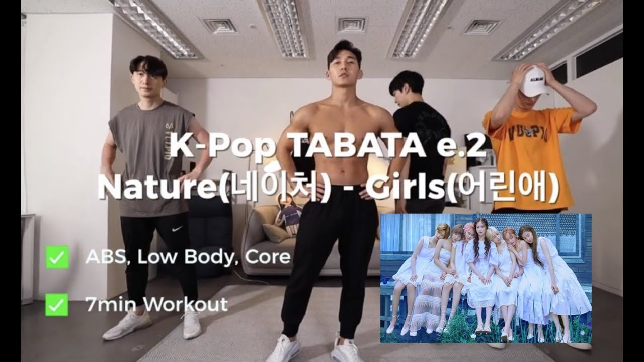 Nature(네이처) - Girls(어린애) K-POP TABATA (feat. 7MIN STANDING ABS WORKOUT)