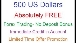 $500 Absolutely FREE to Trade FOREX - Immediate Credit  Limited Offer