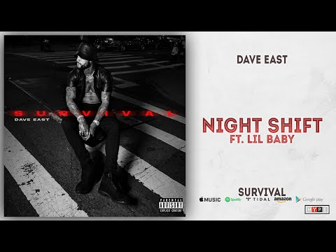 Dave East – Night Shift Ft. Lil Baby (Survival)
