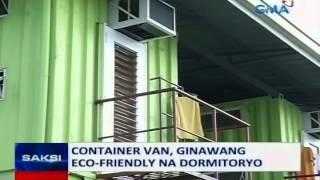Saksi: Container vans, ginawang eco-friendly na dormitoryo