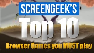 Top 10 Browser Games You MUST Play!