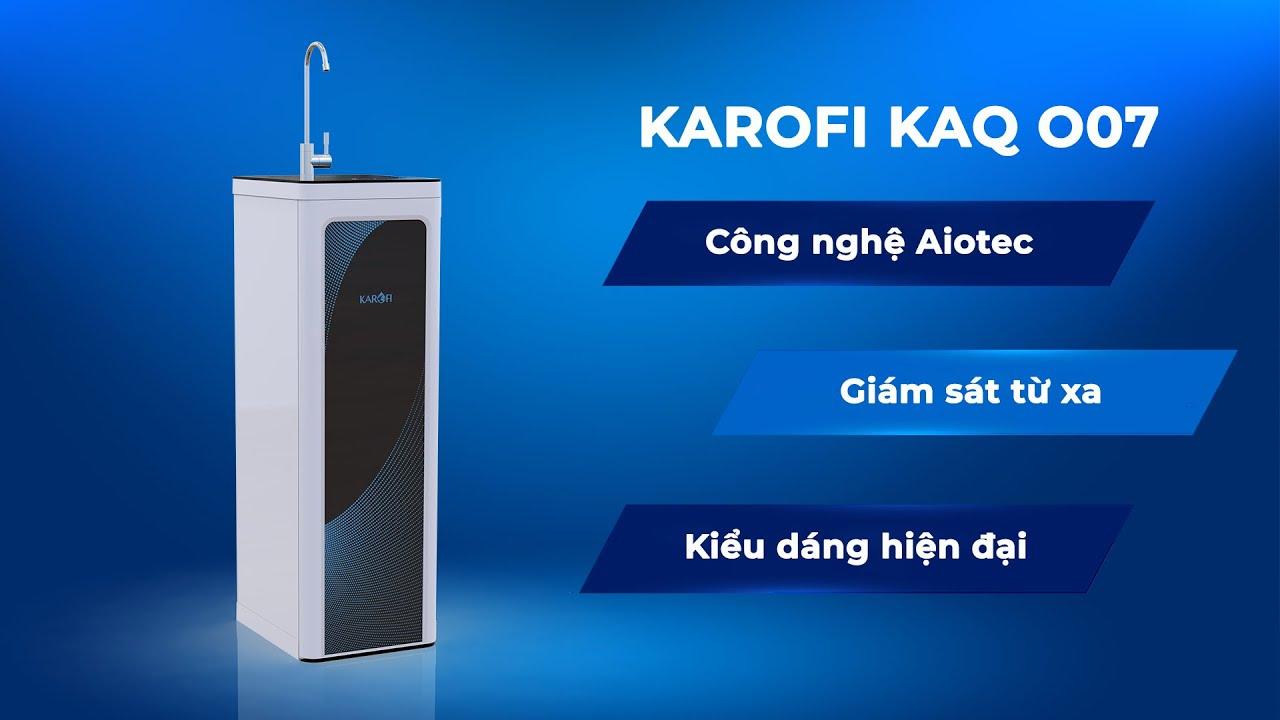 Giới thiệu máy lọc nước Karofi KAQ O07