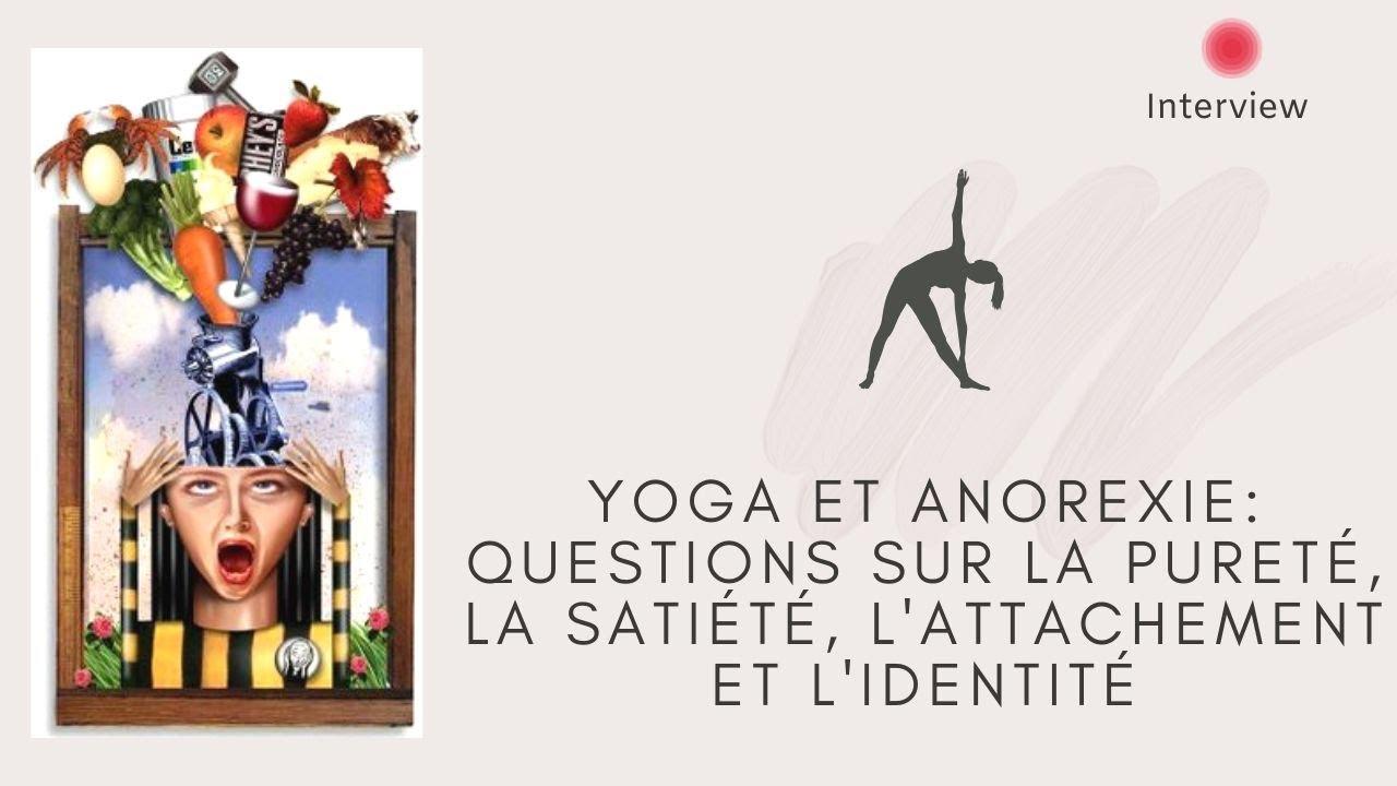 Yoga et anorexie: questions sur la pureté, la satiété, l'attachement et l'identité
