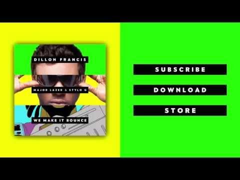 Dillon Francis - We Make It Bounce (feat. Major Lazer & Stylo G)