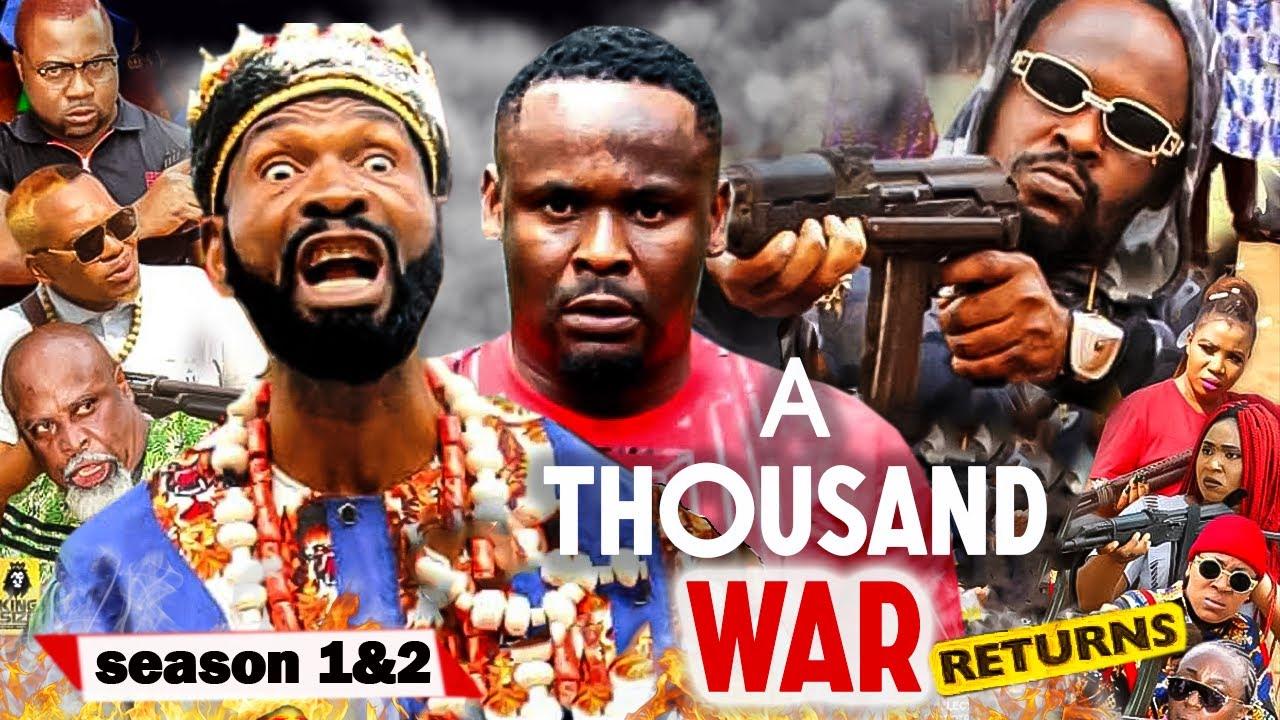 Download A THOUSAND WAR RETURNS SEASON 1&2{NEW TRENDING MOVIE} ZUBBY MICHEAL SYLVESTER MADU 2021 LATEST MOVIE