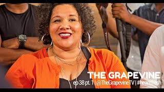 THE GRAPEVINE | Biracial Blackness | Episode 38 pt. 1