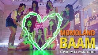 Super Sweet 舞蹈學院 Sara老師 MV - BAAM (MOMOLAND) Dance Cover A組