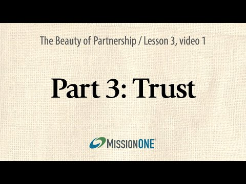 The Beauty of Partnership from Mission ONE, Part 3: Trust