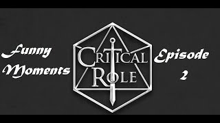 Critical Role Funny Moments in Episode 2