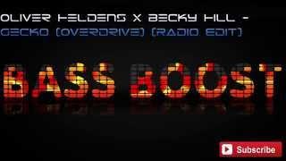 Oliver Heldens X Becky Hill - Gecko (Overdrive) (Radio Edit) (Bass Boosted)