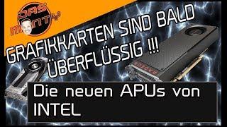 Sind Grafikkarten bald überflüssig ?? - Die neue RIESEN-APU von Intel   DasMonty Deutsch