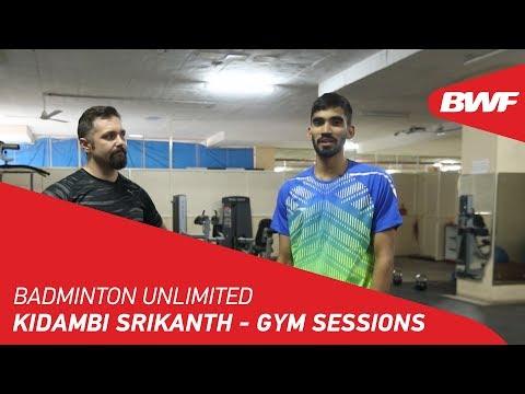 Badminton Unlimited 2020   Kidambi Srikanth - GYM SESSIONS   BWF 2020