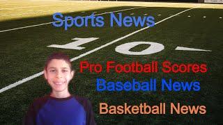 Sports News Episode 22 || Baseball News || Hockey News || Football Scores