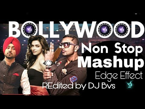 Bollywood Nonstop Mashup (Edge Effect) || Re Edited By Dj Bivash(Bvs) || 2017 |#Bvs World