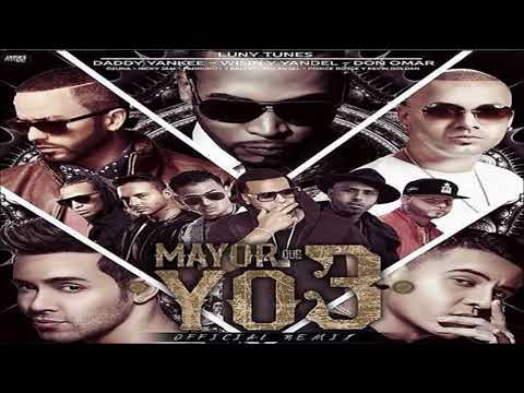 MAYOR QUE YO 3 (final remix) - luny tunes ft varios