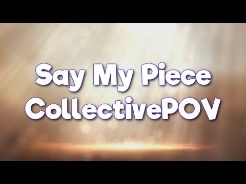 """Say My Piece"" - Collective"