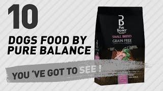 Dogs Food By Pure Balance // Top 10 Most Popular