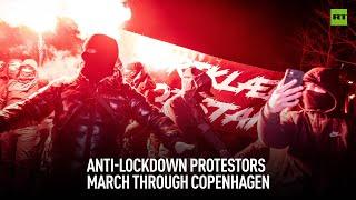 Anti-lockdown protesters march through Copenhagen