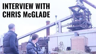 Chris McGlade interview - Life of the working class