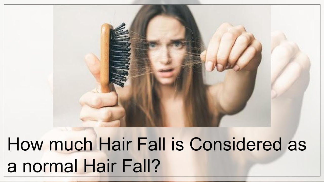 How much hair fall is considered as normal hair fall |100 ...
