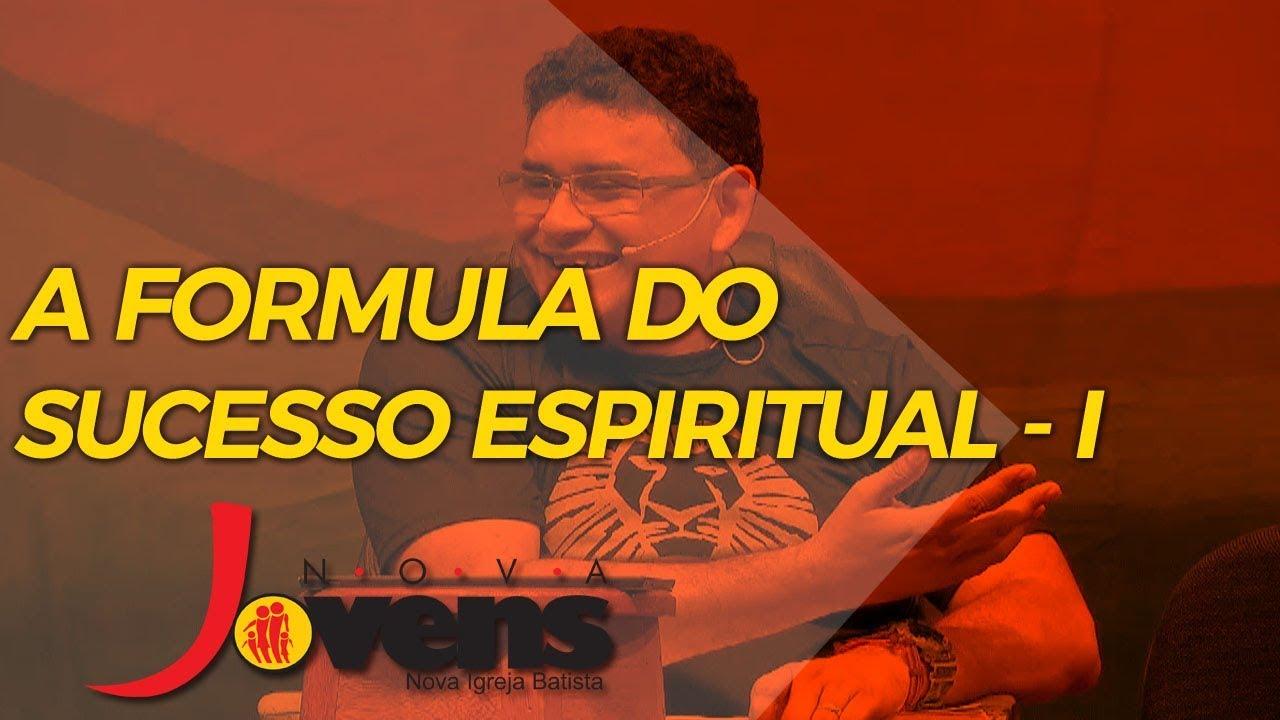 A FÓRMULA DO SUCESSO ESPIRITUAL – PARTE 1