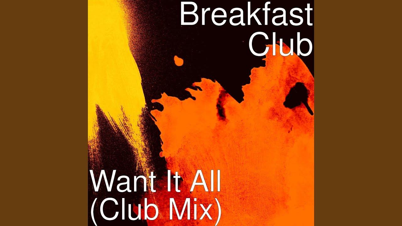 Want It All (Club Mix)