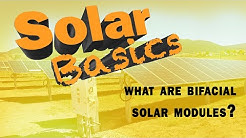 Solar Basics: What are bifacial solar modules?