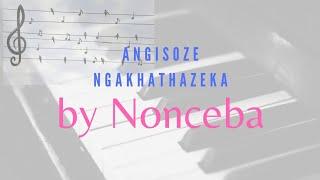 Song: Angisoze ngakhathazeka   By Nonceba