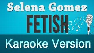 Selena Gomez - Fetish Karaoke Instrumental