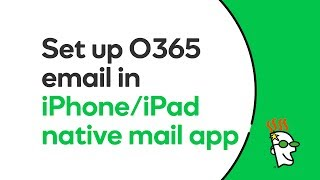 GoDaddy Office 365 Email Setup in Native iOS Mail App (iPhone / iPad) | GoDaddy