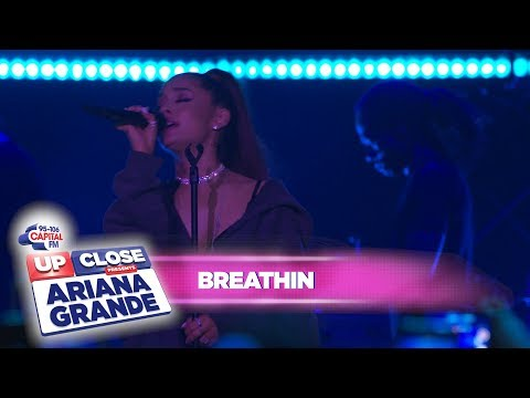 Ariana Grande - breathin (Live At Capital Up Close)