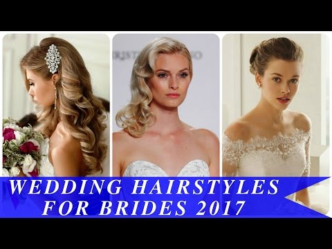 Wedding hairstyles for brides 2017