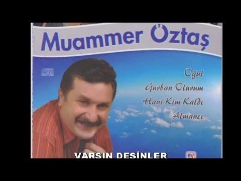 MUAMMER ÖZTAŞ - VARSIN DESİNLER