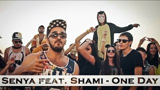 Shami feat. Senya - One Day / Official video