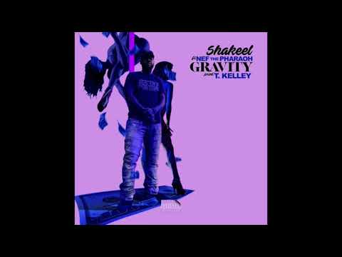 Shakeel - Gravity Ft. Nef The Pharaoh