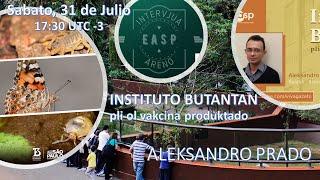 INTERVJUA ARENO (IA): Aleksandro Prado – Instituto Butantan: pli ol vakcina produktejo