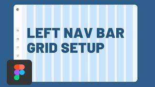 Left Nav Bar UÏ Design: Setting Up Your Grid Layout in Figma
