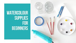 Watercolour Supplies I Recommend for Beginners (and why)