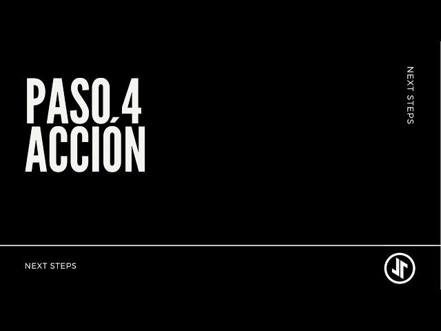 Next Steps: Paso 4   ACCIÓN